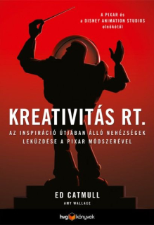 Ed Catmull, Amy Wallace: Kreativitás Rt.