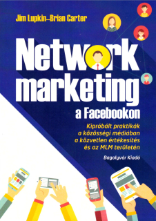 Jim Lupkin, Brian Carter: Network marketing a facebookon